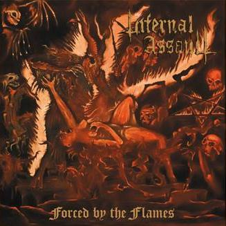 INFERNAL ASSAULT : Forced by the Flames