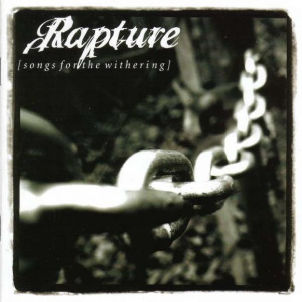 RAPTURE : Songs For The Withering