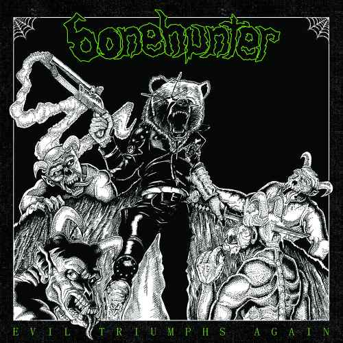 BONEHUNTER : Evil Triumphs Again