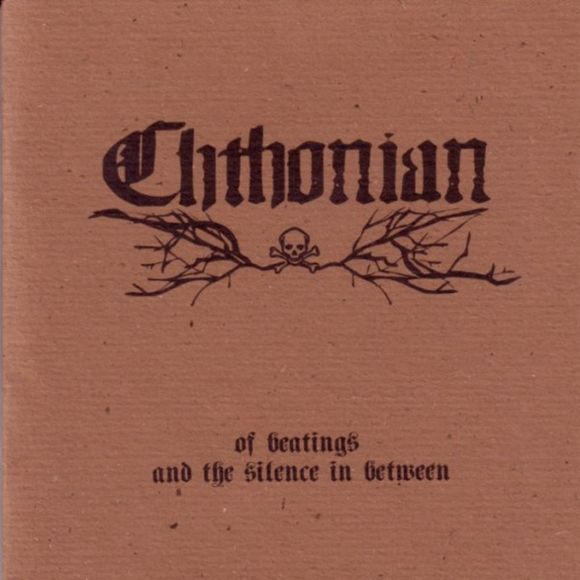 CHTHONIAN : Of Beatings and the Silence in Between