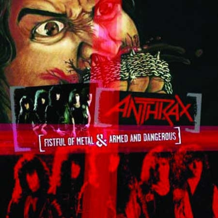ANTHRAX : Fistful Of Metal / Armed And Dangerous