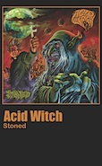 ACID WITCH: Stoned