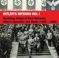 HITLER'S INFERNO VOL I: Marching Songs of Nazi Germany